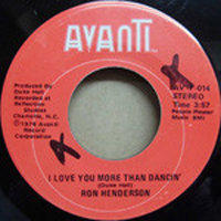 Ron Henderson ‎– I Love You More Than Dancin
